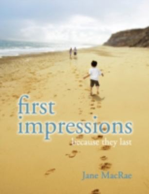 First Impressions: Because They Last
