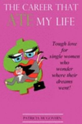 The Career That Ate My Life - McGovern, Patricia M. pdf epub