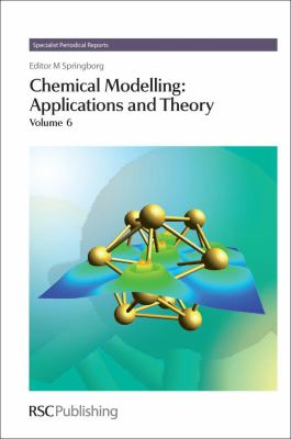 Chemical Modelling: Applications and Theory (SPR Chemical Modelling (RSC))