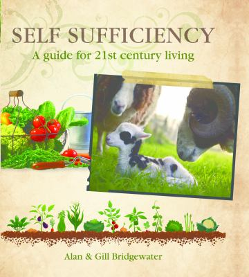 Self-Sufficiency : A Guide for 21st-Century Living