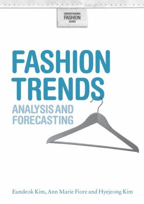 Fashion Trends: Analysis and Forecasting (Understanding Fashion)