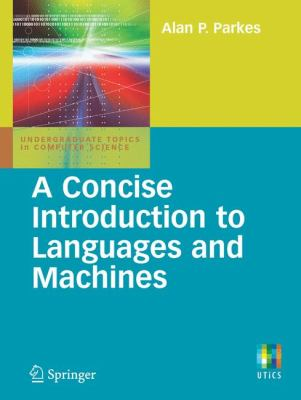 Concise Introduction to Languages and Machines