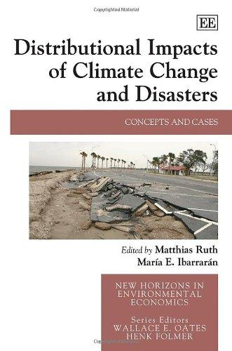 Distributional Impacts of Climate Change and Disasters: Concepts and Cases (New Horizons in Environmental Economics)