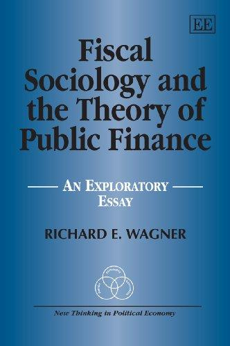 Fiscal Sociology and the Theory of Public Finance: An Exploratory Essay (New Thinking in Political Economy series)