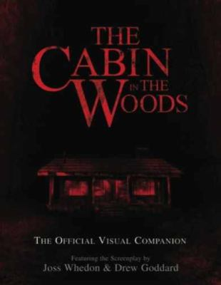 The Cabin in the Woods: The Official Visual Companion