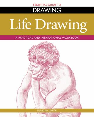 Essential Guide to Drawing : Life Drawing
