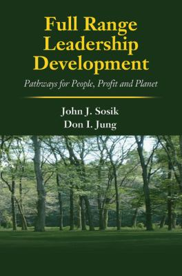 Full Range Leadership Development: Pathways for People, Profit and Planet