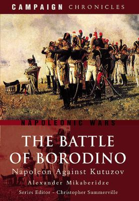 Battle of Borodino : Napoleon Against Kutuzov