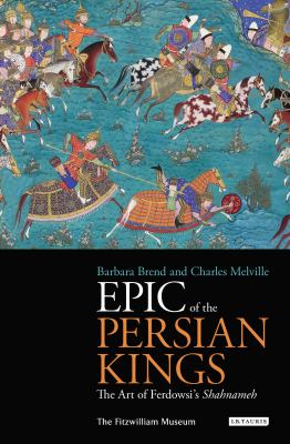 Epic of the Persian Kings : The Shahnameh of Ferdowsi