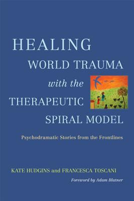 Global Therapeutic Spiral Model to Treat Post Traumatic Stress Disorder : Stories From the Frontlines