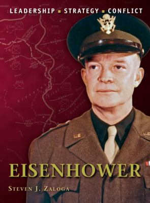Eisenhower : The background, strategies, tactics and battlefield experiences of the greatest commanders of History