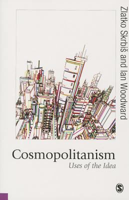 Cosmopolitanism : Uses of the Idea