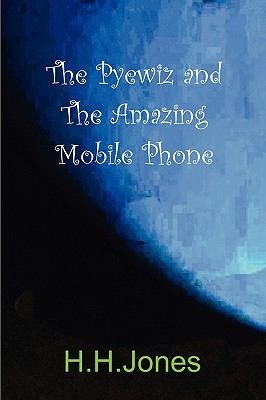The Pyewiz And The Amazing Mobile Phone