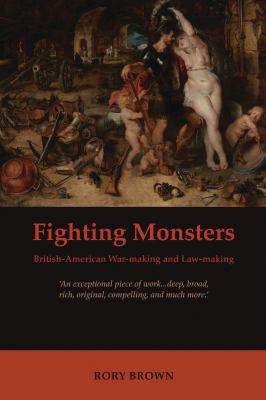 Fighting Monsters: British-american War-making and Law-making