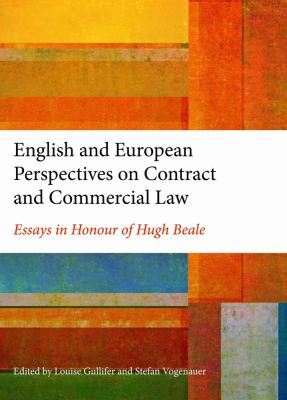 English and European Perspectives on Contract and Commercial Law : Essays in Honour of Hugh Beale