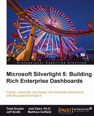 Microsoft Silverlight 5 : Building Rich Enterprise Dashboards