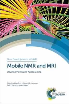 Mobile NMR and MRI : Developments and Applications