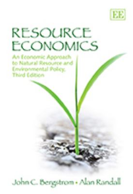 Resource Economics : An Economic Approach to Natural Resource and Environmental Policy