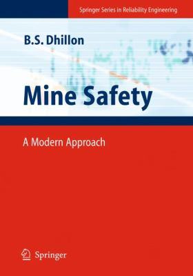 Mine Safety: A Modern Approach (Springer Series in Reliability Engineering)