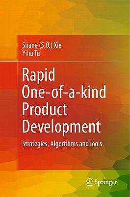 Rapid One-of-a-kind Product Development: Strategies, Algorithms and Tools - Xie, Shane pdf epub