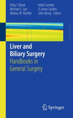 Liver and Biliary Surgery : Handbooks in General Surgery