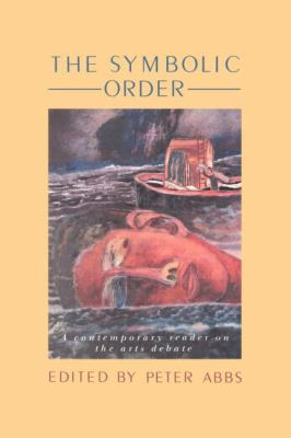 Symbolic Order A Contemporary Reader on the Arts Debate