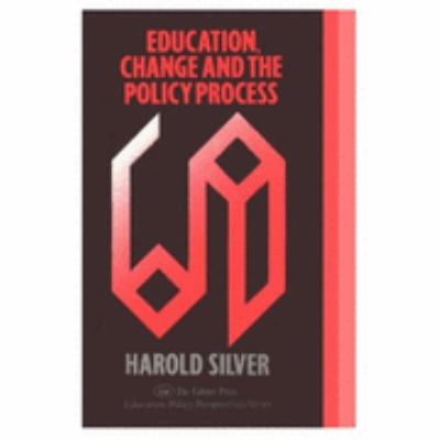Education, Change, and the Policy Process