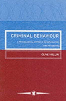 Criminal Behaviour A Psychological Approach to Explanation and Prevention