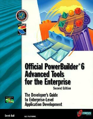 Official PowerBuilder 6: Advanced Tools for the Enterprise - Derek Ball - Paperback - Second Edition Book and CD-Rom