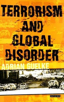 Terrorism and Global Disorder Political Violence in the Contemporary World