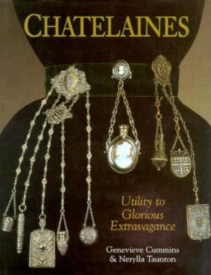 Chatelaines Utility to Glorious Extravagance