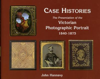 Case Histories The Packaging And Presentation Of The Photographic Portrait In Victorian Birtain 1840-1845
