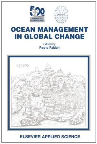 Ocean Management in Global Change : Proceedings of the Conference on Ocean Management in Global Change, Genoa, 22-26 June 1992