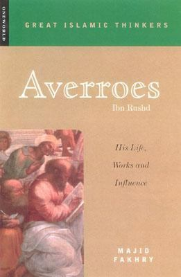 Averroes His Life, Works and Influence