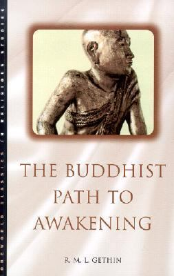 Buddhist Path to Awakening A Study of the Bodhi-Pakkhiya Dhamma