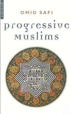 Progressive Muslims On Justice, Gender, and Pluralism