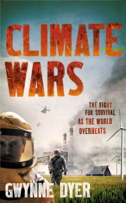 Climate Wars : The Fight for Survival as the World Overheats
