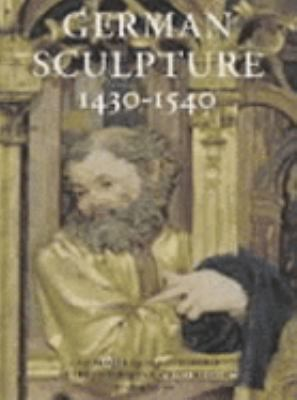 German Sculpture, 1430-1540 : A Catalogue of the Collection in the Victoria and Albert Museum