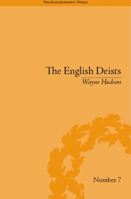 The English Deists: Studies in Early Enlightenment