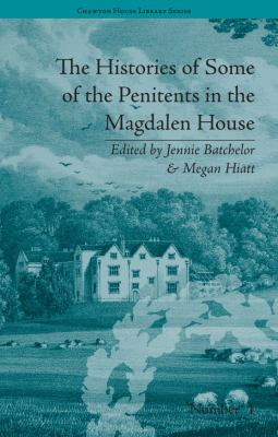 Histories of Some of the Penitents in the Magdalen-House