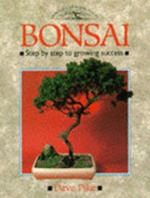 Bonsai Step-By-Step to Growing Success