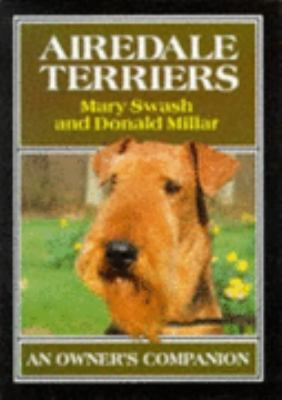 Airedale Terriers: An Owner's Companion