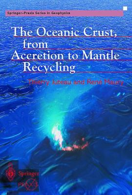 Oceanic Crust, from Accretion to Mantle Recycling From Accretion to Mantle Recycling