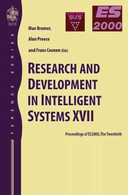 Research and Development in Intelligent Systems XVII Proceedings of Es2000, the Twentieth Sges International Conference on Knowledge Based Systems and Applied Artificial Intelligence