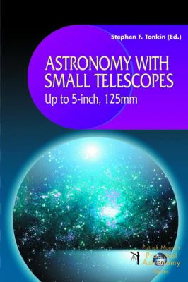 Astronomy With Small Telescopes Up to 5 Inch, 125Mm