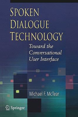 Spoken Dialogue Technology Towards the Conversational User Interface