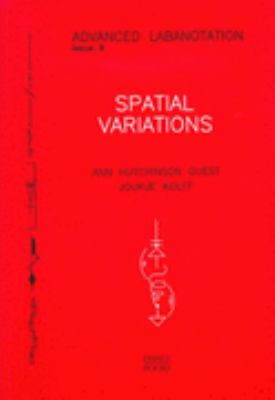 Spatial Variations Advanced Labanotation, Issue 9