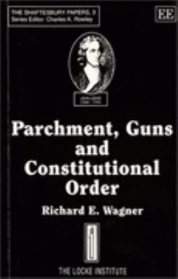 Parchment, Guns and Constitutional Order