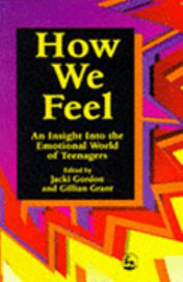 How We Feel An Insight into the Emotional World of Teenagers