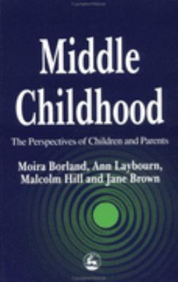 Middle Childhood The Perspectives of Children and Parents